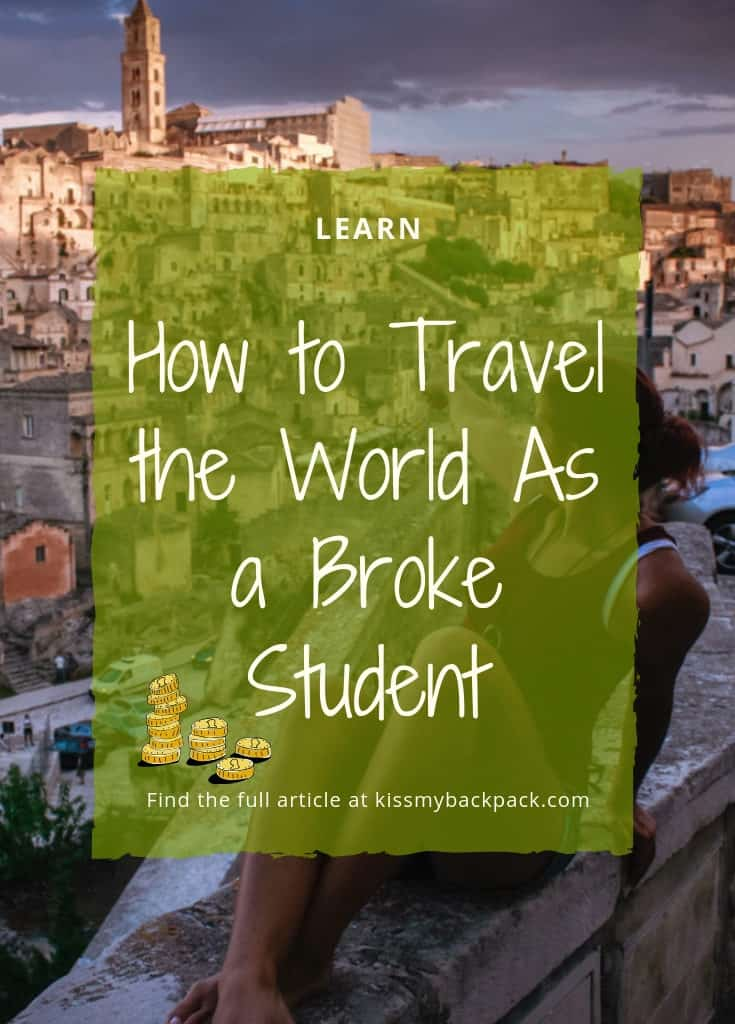 Learn how to travel the world as a broke student, visit the article at www.kissmybackpack.com. A picture of me as a student exploring the picturesome town of Matera in Italy